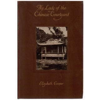 """My Lady of the Chinese Courtyard"" 1914 Book by Elizabeth Cooper"