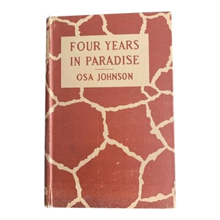 1940s Vintage 'Four Years in Paradise' Book by Osa Johnson Uk 1st Edition Book For Sale