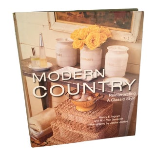 Modern Country, Reinterpreting a Classic Style Book For Sale