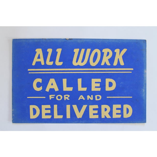"""1940s one-sided store stock sign that reads """"All Work Called For And Delivered."""""""