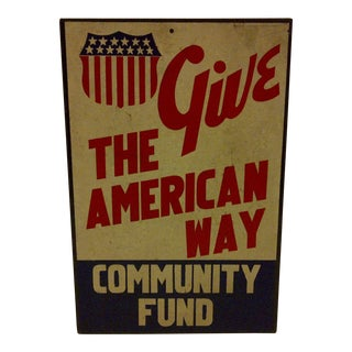 "Vintage ""Give: The American Way"" Sign Circa 1940 For Sale"