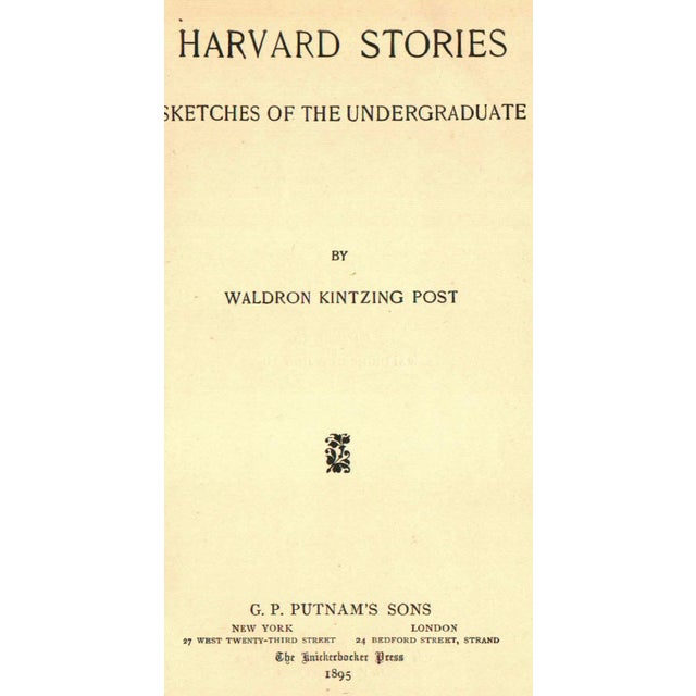 Harvard Stories: Sketches of the Undergraduate by Waldron Kintzing Post. New York: G. P. Putnam's Sons, 1895. 314 pages....