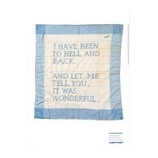Contemporary Louise Bourgeois Untitled Poster Blue Text Quote I Have Been to Hell and Back For Sale