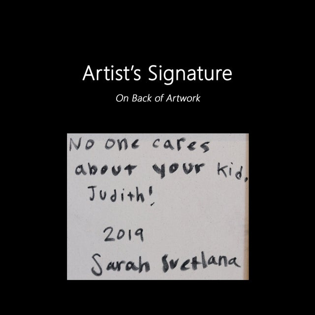 """Sarah Svetlana """"No One Cares About Your Kid Judith"""" Original Painting For Sale - Image 9 of 9"""