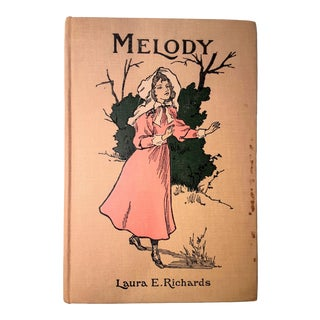 1893 Antique Illustrated Children's Fiction Book Melody by Laura E. Richards For Sale