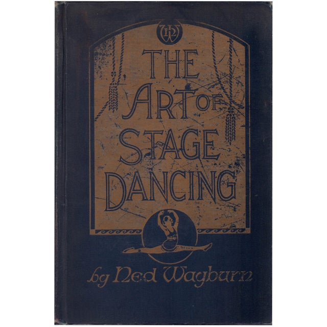 """""""The Art of Stage Dancing"""" 1925 Hardcover Book By Ned Wayburn - Image 1 of 5"""