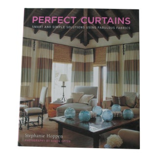 Perfect Curtains: Smart and Simple Solutions Using Fabulous Fabrics Hardcover Book For Sale