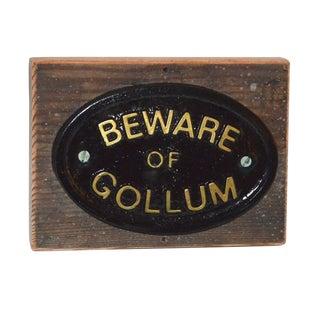 'Beware of Gollum' Wall Plaque