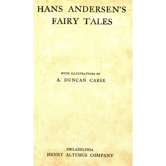 Hans Andersen's Fairy Tales by Hans Christian Andersen. Illustrated by A. Duncan Carse. Philadelphia: Henry Altemus...