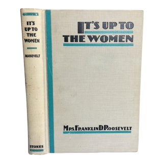 "1933 ""It's Up to the Women"" Book by Eleanor Roosevelt For Sale"