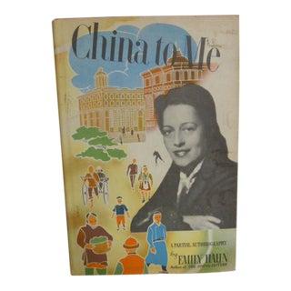 1945 Emily Hahn China to Me Book