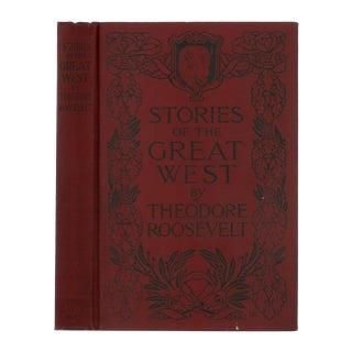 """1909 """"Stories of the Great West, Illustrated by Frederic Remington"""" Collectible Book For Sale"""