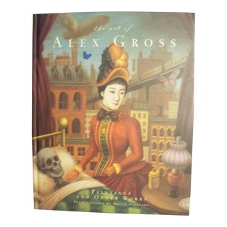 The Art of Alex Gross: Paintings and Other Works 2007 Hardcover Signed For Sale