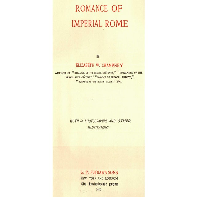 Romance of Imperial Rome by Elizabeth W. Champney. New York: G. P. Putnam's Sons, 1910. 426 pages. Hardcover.