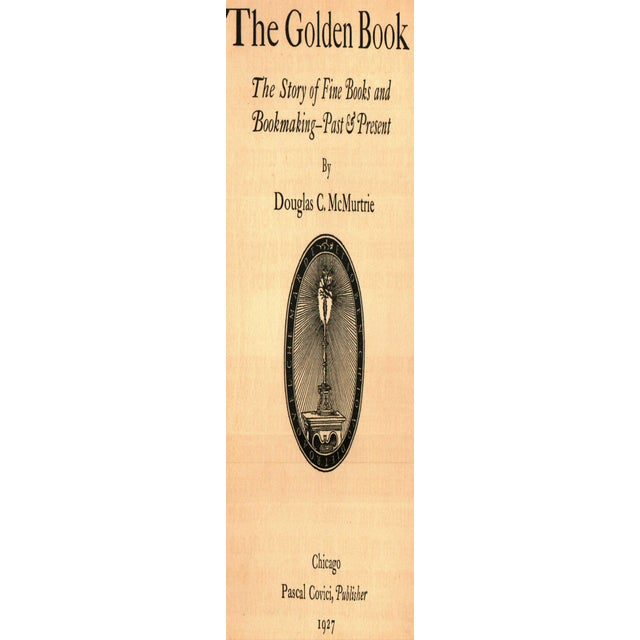 The Golden Book: The Story of Fine Books and Bookmaking- Past & Present by Douglas C. McMurtrie. Chicago: Pascal Covici,...