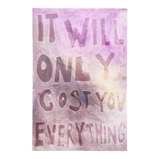 It Will Only Cost You Everything Painting by Virginia Chamlee For Sale