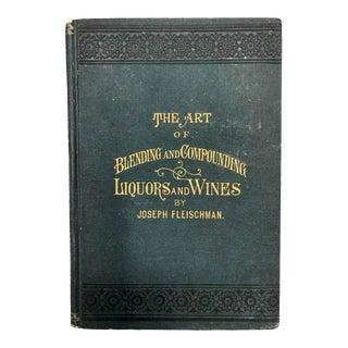 The Art of Blending and Compounding Liquors and Wines Antique Book For Sale