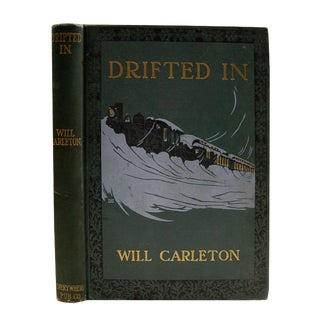Drifted In by Will Carleton, 1908 Book For Sale