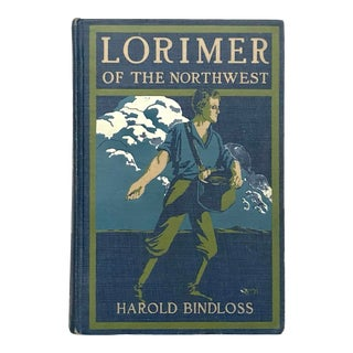 Lorimer of the Northwest by Harold Bindloss Book For Sale