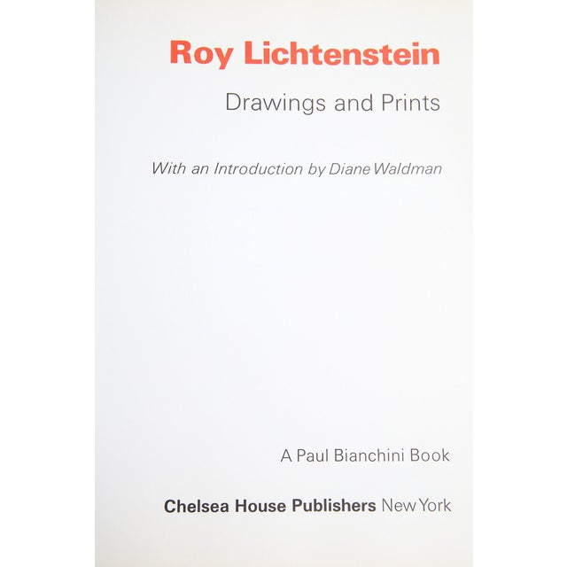 Roy Lichtenstein: Drawings & Prints. Introduction: Diane Waldman. New York: Chelsea House Publishers, 1969. 254 pages....