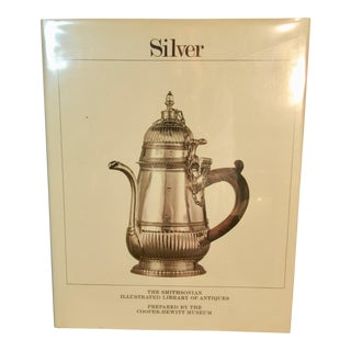 Silver the Smithsonian Illustrated Library of Antiques First Edition Book For Sale