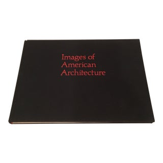 "1981 ""Images of American Architecture"" First Edition Art Book For Sale"