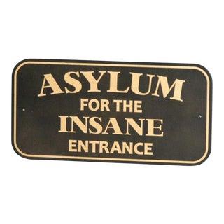 """Asylum for the Insane Entrance"" Wood Sign"