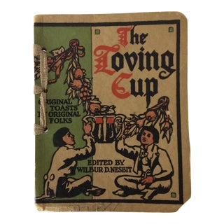 "1909 First Edition ""The Loving Cup"" Original Toasts by Original Folks by Wilbur Nesbi For Sale"