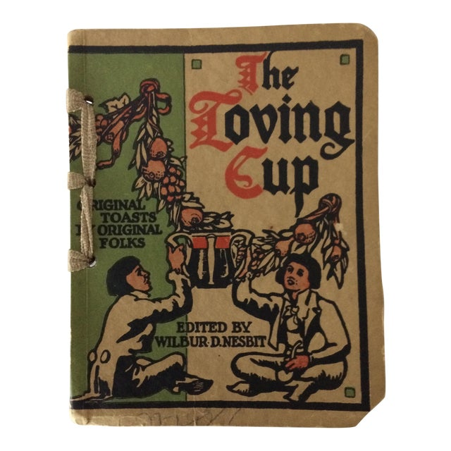 """1909 First Edition """"The Loving Cup"""" Original Toasts by Original Folks by Wilbur Nesbi - Image 1 of 11"""