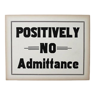 Positively No Admittance Sign For Sale
