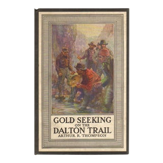 """1925 """"Gold Seeking on the Dalton Trail"""" Collectible Book For Sale"""