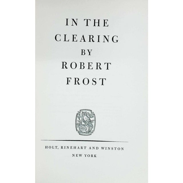 In the Clearing by Robert Frost. New York: Holt, Rinehart and Winston, 1962. First Edition. 101 pages. Hardcover with dust...
