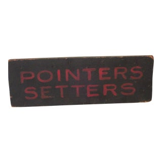 "Early 20th Century ""Pointer Setters"" Original Painted Trade Sign For Sale"