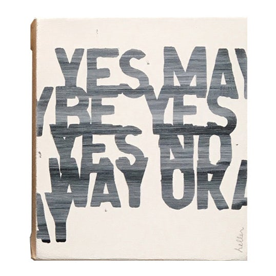 """Yes Maybe Yes Yes No Way Okay"" by Matthew Heller - Image 1 of 2"