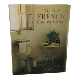 The Art of French Country Living Coffee Table Book For Sale