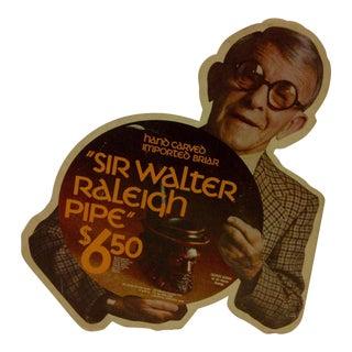 """Vintage Advertising Display Sign """"Sir Walter Raleigh Pipe"""" with George Burns"""