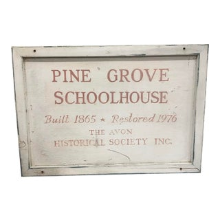 Vintage Pine Grove Schoolhouse Sign For Sale