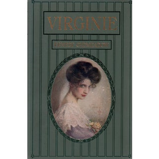 "1908 ""Virginie"" by Ernest Oldmeadow Collectible Hardcover Book For Sale"