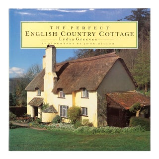 The Perfect English Country Cottage by Lydia Greeves For Sale