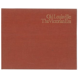 """Old Louisville: The Victorian Era"" 1975 First Printing"
