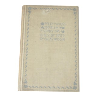 """1896 Antique ''Polly Oliver's Problem"""" a Story for Girls Book For Sale"""