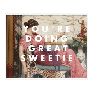 You're Doing Great Sweetie by Lara Fowler in White Framed Paper, Small Art Print For Sale