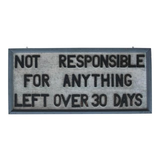 Vintage Not Responsible for Anything Sign For Sale