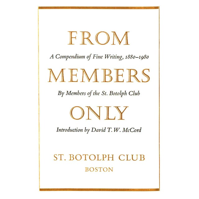 From Members only: A Compendium of Fine Writing by Members of The St. Botolph Club. Lunenburg, Vermont: Stinehour Press....