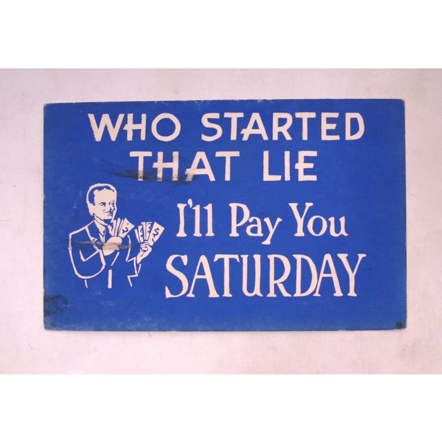 """1940s one-sided store stock sign """"Who Started That Lie, I'll Pay You Saturday."""""""