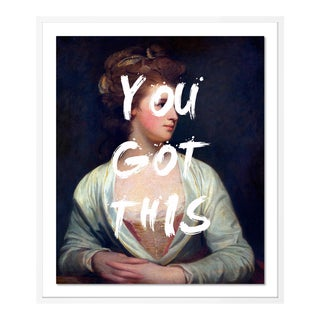 You Got This by Lara Fowler in White Framed Paper, Medium Art Print For Sale