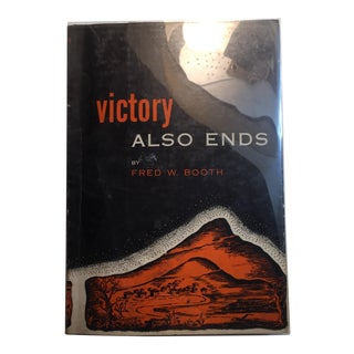 "1952 Fred W. Booth ""Victory Also Ends"" Book"