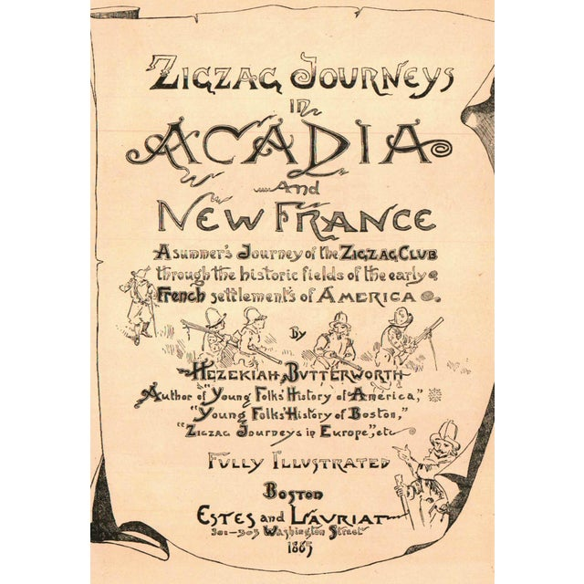 Zigzag Journeys in Arcadia & New France - Image 2 of 3