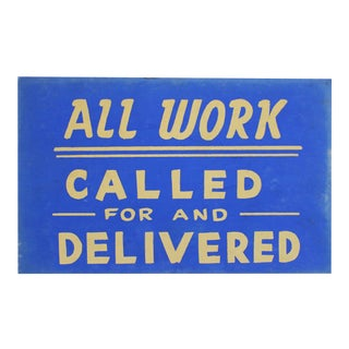 All Work Called For & Delivered Sign For Sale