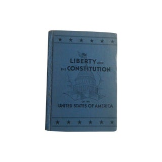 Liberty and the Constitution, Vintage 1938 Book